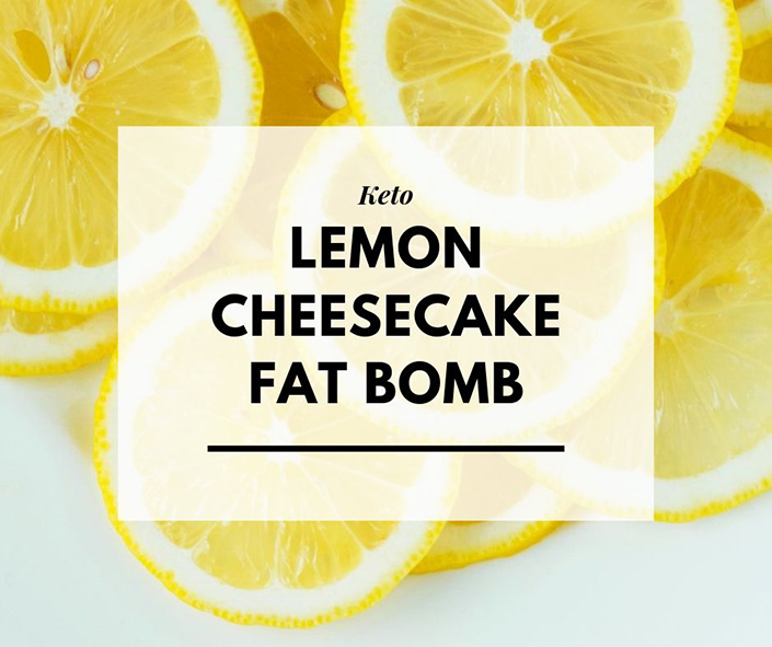 Lemon Cheesecake Fat Bomb — Recipe